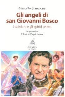 Gli angeli di san Giovanni Bosco: I salesiani e gli spiriti celesti. Marcello Stanzione | Libro | Itacalibri