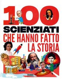 100 scienziati che hanno fatto la storia - Andrea Mills, Stella Caldwell | Libro | Itacalibri