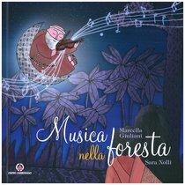 Musica nella foresta: La vita di fra Alberto Beretta. Sara Nolli, Marcella Giuliani   Libro   Itacalibri