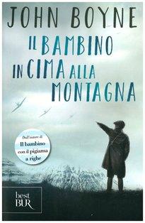 Il bambino in cima alla montagna - John Boyne | Libro | Itacalibri