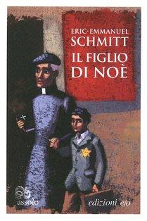 Il figlio di Noè - Eric-Emmanuel Schmitt | Libro | Itacalibri