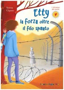 Etty, la forza oltre il filo spinato - Serena Gigante | Libro | Itacalibri