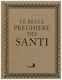 Le belle preghiere dei santi - AA.VV. | Libro | Itacalibri