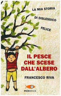 Il pesce che scese dall'albero - Francesco Riva | Libro | Itacalibri