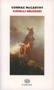 Cavalli selvaggi - Cormac McCarthy | Libro | Itacalibri