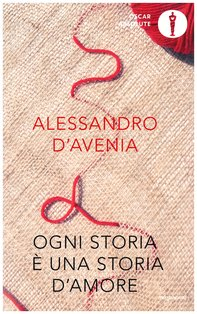 Ogni storia è una storia d'amore - Alessandro D'Avenia | Libro | Itacalibri