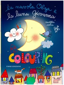La nuvola Olga e la luna Giovanna: colouring. Nicoletta Costa   Libro   Itacalibri