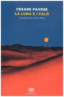 La luna e i falò - Cesare Pavese | Libro | Itacalibri
