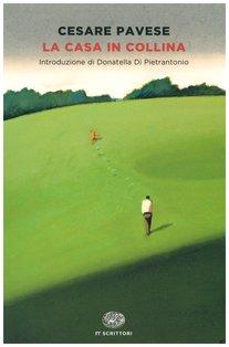 La casa in collina - Cesare Pavese | Libro | Itacalibri