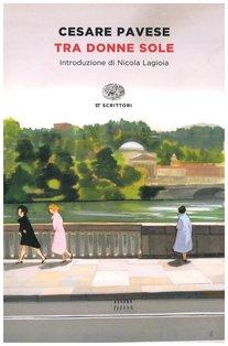 Tra donne sole - Cesare Pavese | Libro | Itacalibri