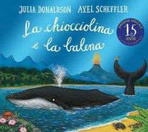 La chiocciolina e la balena - Julia Donaldson | Libro | Itacalibri