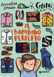 Il bambino perfetto - Annalisa Strada | Libro | Itacalibri