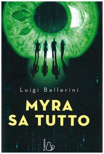 Myra sa tutto - Luigi Ballerini | Libro | Itacalibri