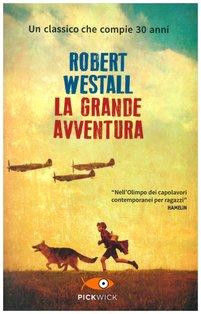 La grande avventura - Robert Westall | Libro | Itacalibri