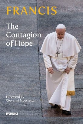 The Contagion of Hope - Papa Francesco (Jorge Mario Bergoglio) | Libro | Itacalibri