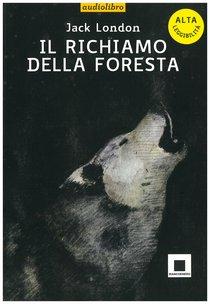 Il richiamo della foresta: letto da Giulio Scarpati - con CD AUDIO. Jack London | Libro | Itacalibri