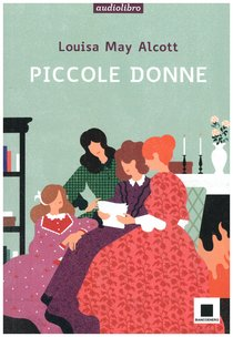 Piccole donne: letto da Gabriella Bartolini - con CD AUDIO. Louisa May Alcott | Libro | Itacalibri