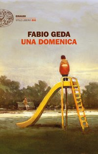 Una domenica - Fabio Geda | Libro | Itacalibri