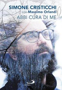 Abbi cura di me - Simone Cristicchi | Libro | Itacalibri