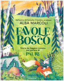 Favole del bosco: Storie da leggere insieme per parlare di paure. Alba Marcoli | Libro | Itacalibri