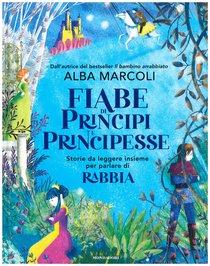 Fiabe di principi e principesse: Storie da leggere insieme per parlare di rabbia. Alba Marcoli   Libro   Itacalibri