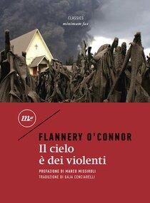 Il cielo è dei violenti - Flannery O'Connor | Libro | Itacalibri