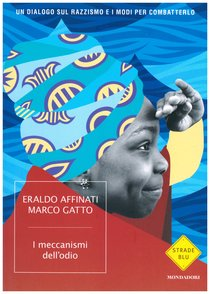 I meccanismi dell'odio: Un dialogo sul razzismo e i modi per combatterlo. Eraldo Affinati, Marco Gatto | Libro | Itacalibri