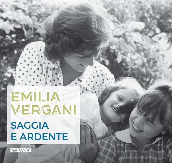 Emilia Vergani. Saggia e ardente - AA.VV.   Libro   Itacalibri