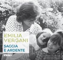 Emilia Vergani. Saggia e ardente - AA.VV. | Libro | Itacalibri