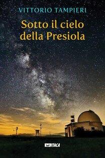 Sotto il cielo della Presiola - Vittorio Tampieri   Libro   Itacalibri