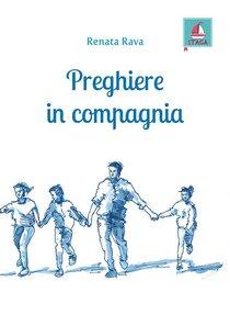 Preghiere in compagnia - Renata Rava | Libro | Itacalibri