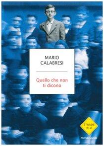 Quello che non ti dicono - Mario Calabresi | Libro | Itacalibri