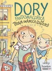 Dory fantasmagorica trova un'amica (per davvero) - Abby Hanlon | Libro | Itacalibri