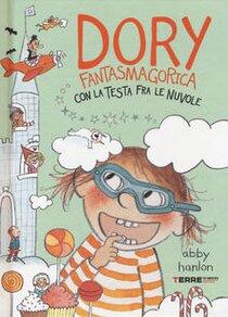 Dory fantasmagorica con la testa fra le nuvole - Abby Hanlon | Libro | Itacalibri