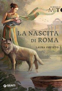 La nascita di Roma - Laura Orvieto | Libro | Itacalibri