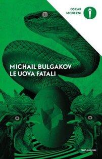 Le uova fatali - Michail A. Bulgakov | Libro | Itacalibri