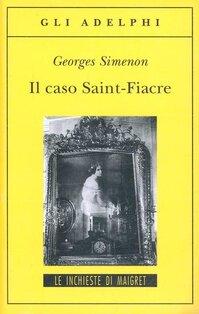Il caso Saint-Fiacre - Georges Simenon | Libro | Itacalibri