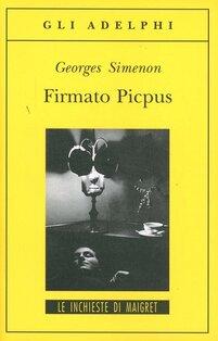Firmato Picpus - Georges Simenon   Libro   Itacalibri