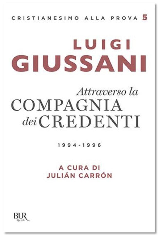 Attraverso la compagnia dei credenti: 1994-1996. Luigi Giussani | Libro | Itacalibri