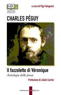 Il fazzoletto di Véronique: Antologia della prosa. Charles Péguy | Libro | Itacalibri