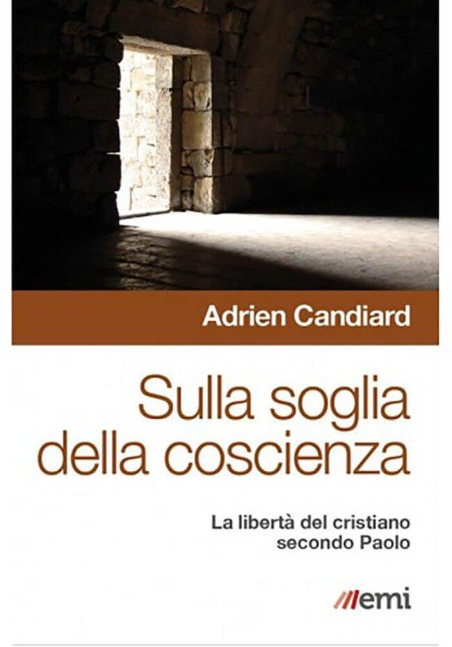 Sulla soglia della coscienza: La libertà del cristiano secondo Paolo. Adrien Candiard | Libro | Itacalibri