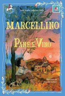 Marcellino pane e vino - José María Sánchez Silva | Libro | Itacalibri