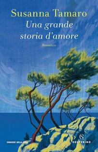 Una grande storia d'amore - Susanna Tamaro   Libro   Itacalibri