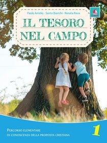 Il tesoro nel campo. Vol. 1 - Renata Rava, Santa Bianchi, Paolo Amelio | Libro | Itacalibri