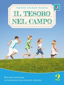 Il tesoro nel campo. Vol. 2 - Renata Rava, Santa Bianchi, Paolo Amelio | Libro | Itacalibri