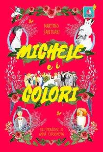 Michele e i colori - Martino Santuari | Libro | Itacalibri