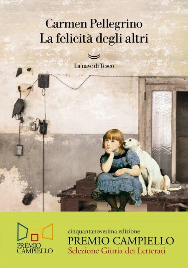 La felicità degli altri - Carmen Pellegrino | Libro | Itacalibri
