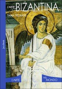 L'arte bizantina - Tania Velmans   Libro   Itacalibri