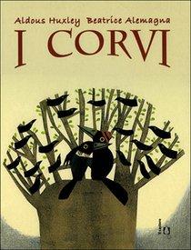 I Corvi - Aldous Huxley | Libro | Itacalibri
