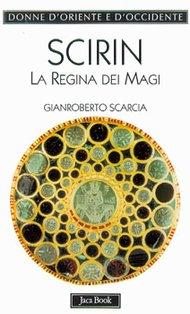 Scirin: La Regina dei Magi. Gianroberto Scarcia | Libro | Itacalibri